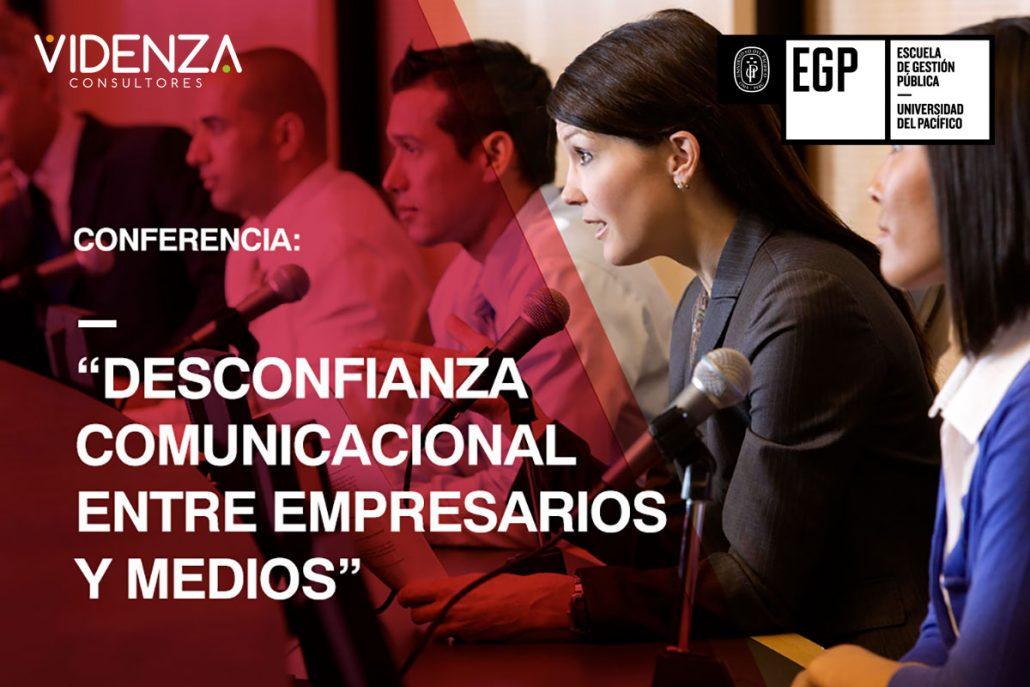 """Conferencia Magistral: """"Desconfianza Comunicacional entre Empresarios y Medios"""""""